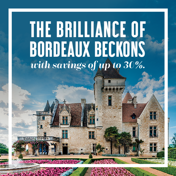 The Brilliance of Bordeaux Beckons