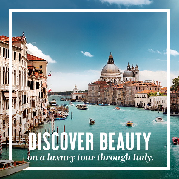 Discover Beauty on a luxury tour through Italy.